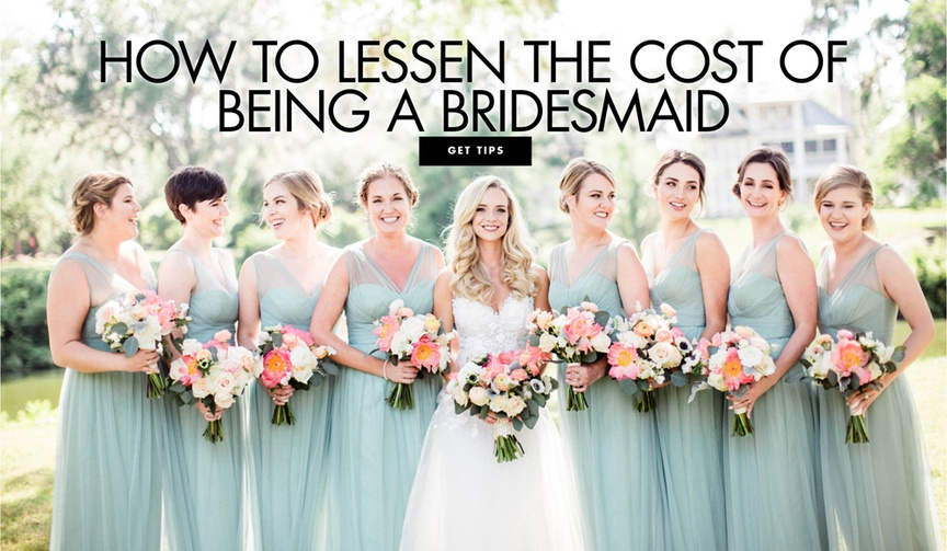 how to lessen the cost of being a bridesmaid cutting costs for your bridesmaids financial burdens