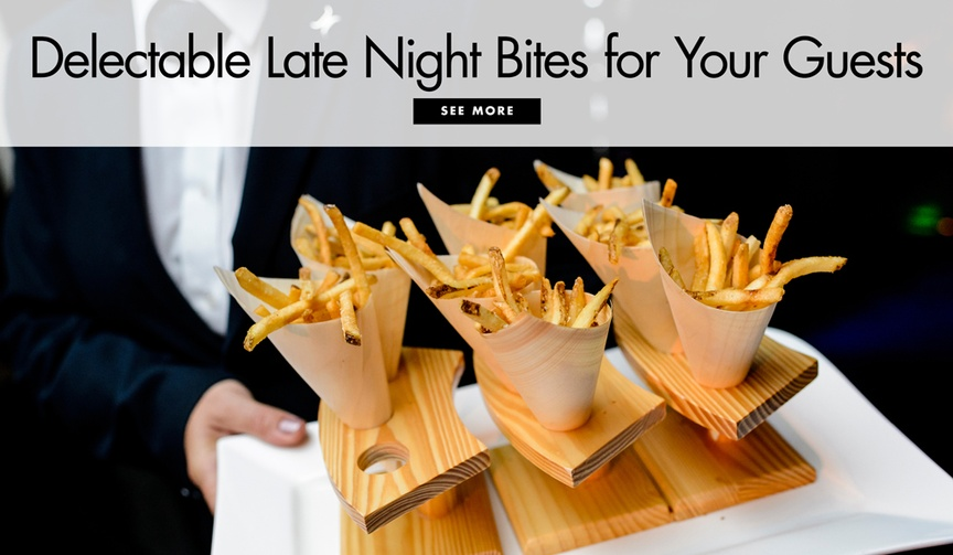 Yummy late night wedding snack ideas for receptions and after parties