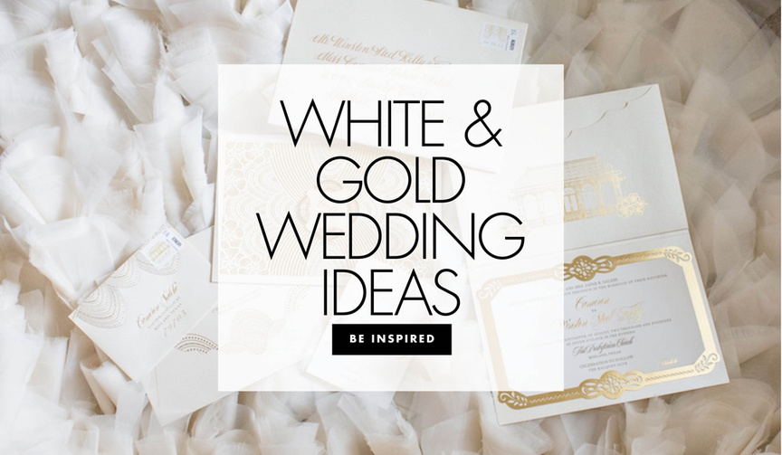 Be inspired by white and gold wedding ideas for your ceremony and reception!