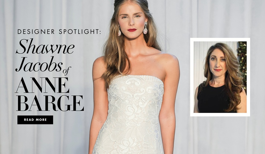 Designer spotlight Q&A with Shawne Jacobs of Anne Barge wedding dresses