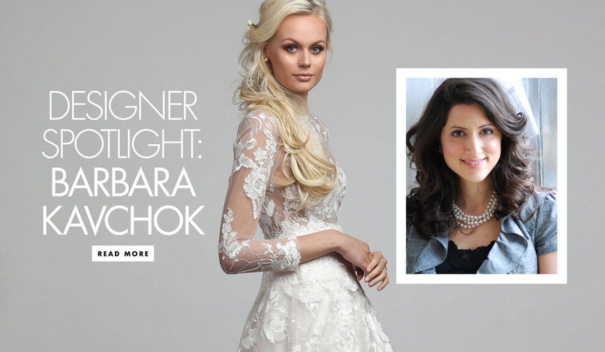 Q&A with Bridal Designer Barbara Kavchok wedding dress designer spotlight