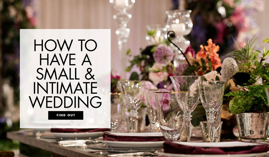 How to have a small and intimate wedding ceremony and reception