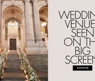 wedding venues seen on the big screen weddings from movies