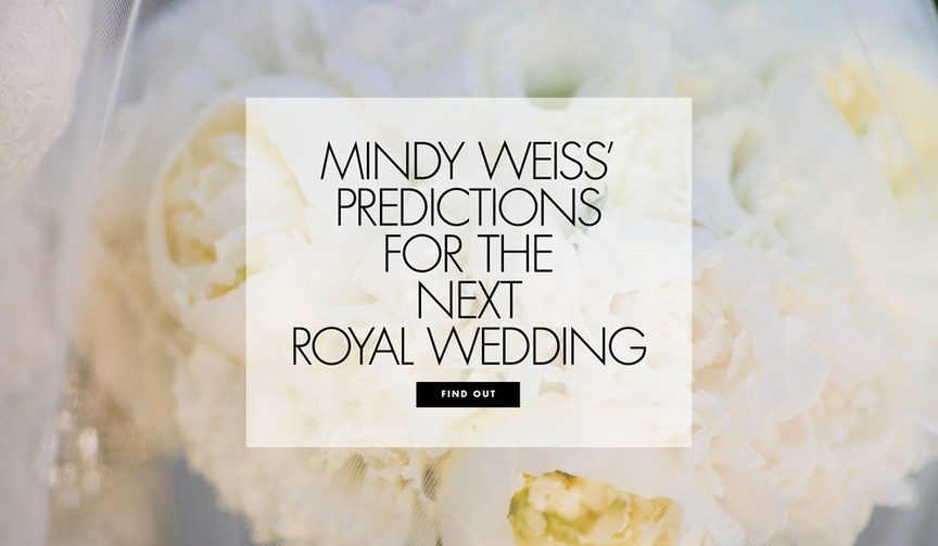 Royal wedding predictions Mindy Weiss ideas for Prince Harry and Meghan Markle wedding
