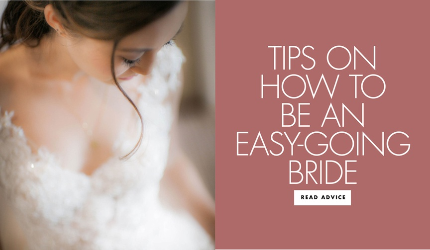 tips for how to be an easy going bride wedding day relaxation