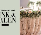Color combos we love pink and green weddings
