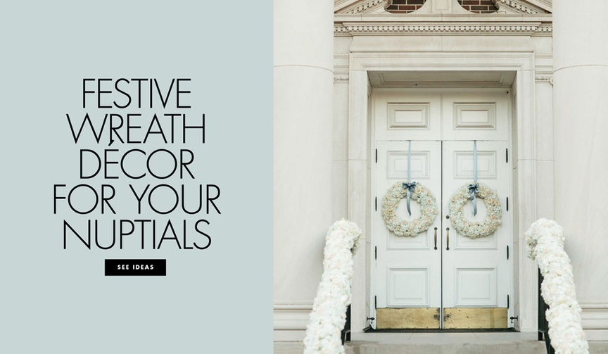 See how to incorporate wreaths into your wedding décor for a festive look.