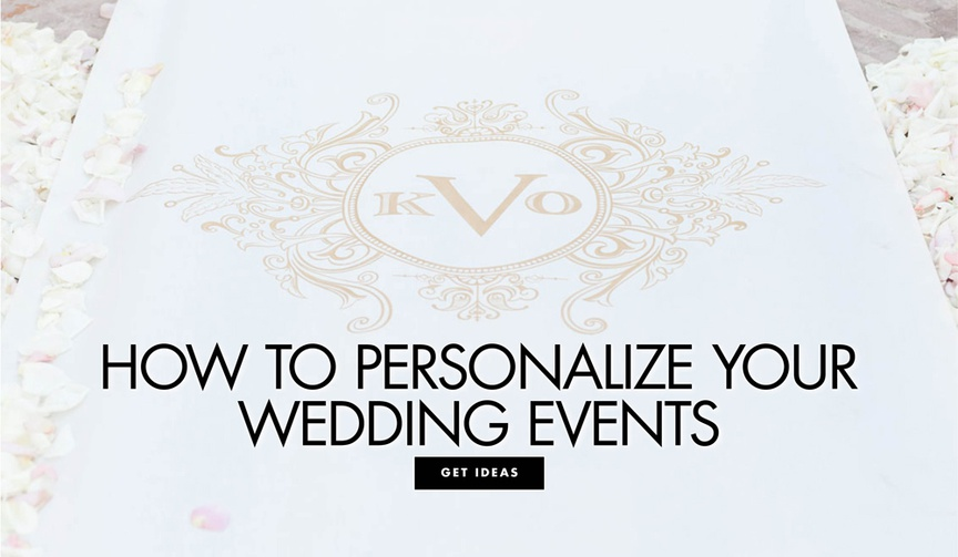 ideas for personalizing your wedding, how to make your wedding your own