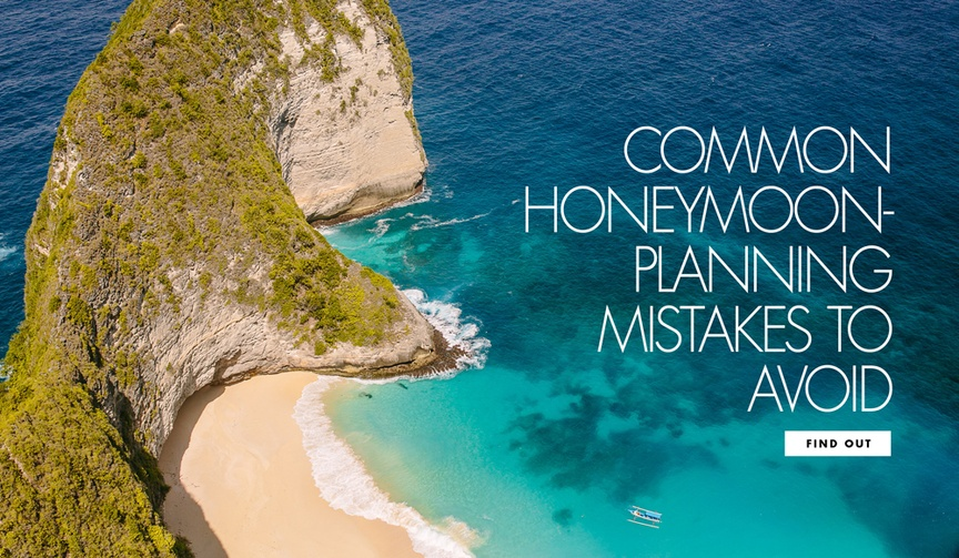 Common honeymoon planning mistakes to avoid while planning