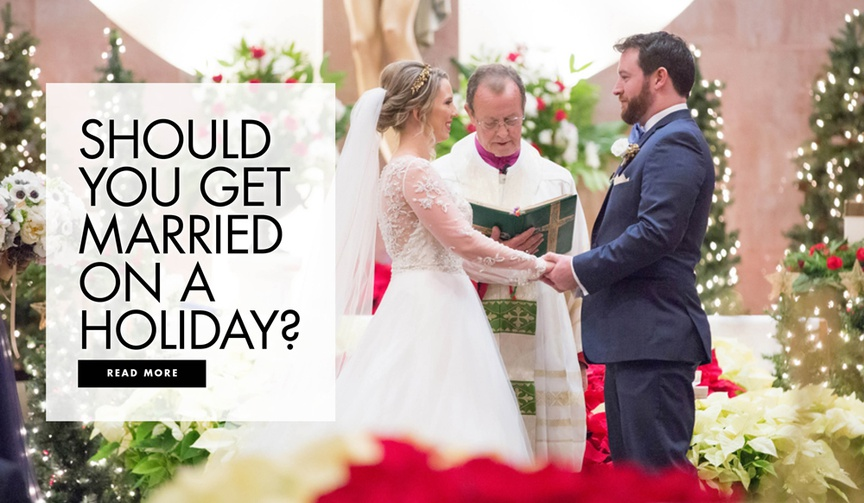 should you get married on a holiday wedding ideas and tips etiquette
