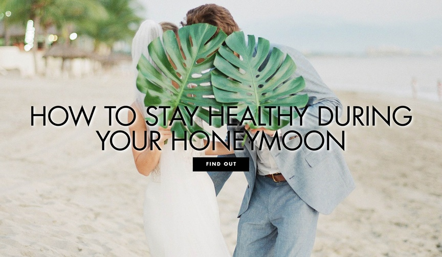 How to stay healthy during your honeymoon health tips to not get sick on vacation