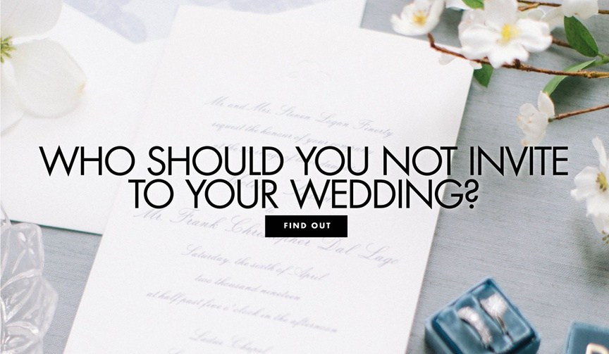 formal wedding invitation, who you shouldn't invite to your wedding