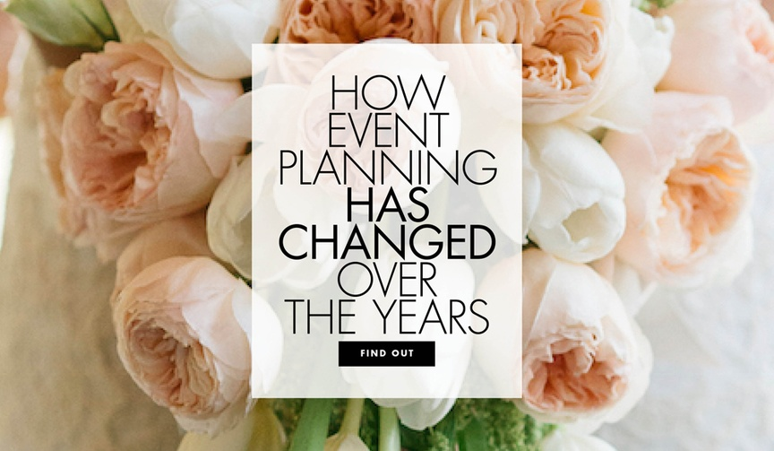 How event planning has changed over the years