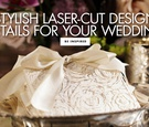 stylish laser cut design details for your wedding and paper goods decor ideas