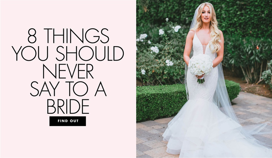 eight things you should never say to a bride what not to tell a bride on her wedding day