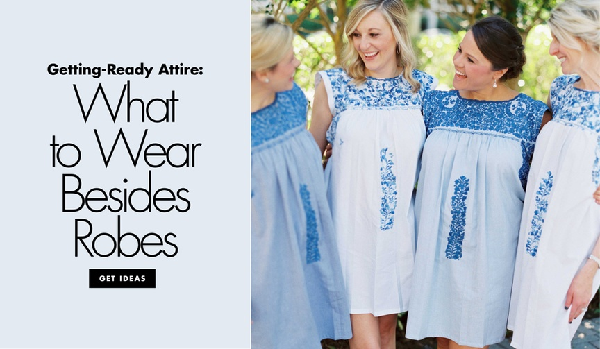 bridesmaid getty-ready outfit alternatives to robes, shift dress