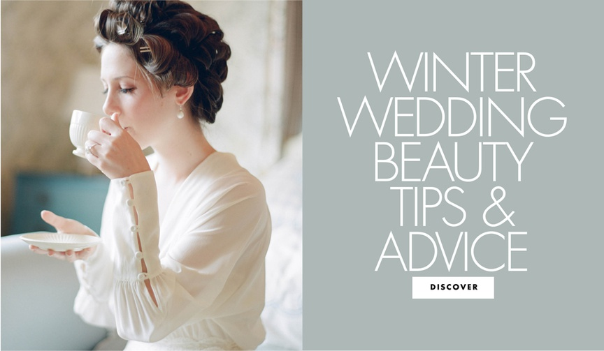 winter wedding beauty tips and advice wedding ideas and inspiration for brides bridesmaids and guest