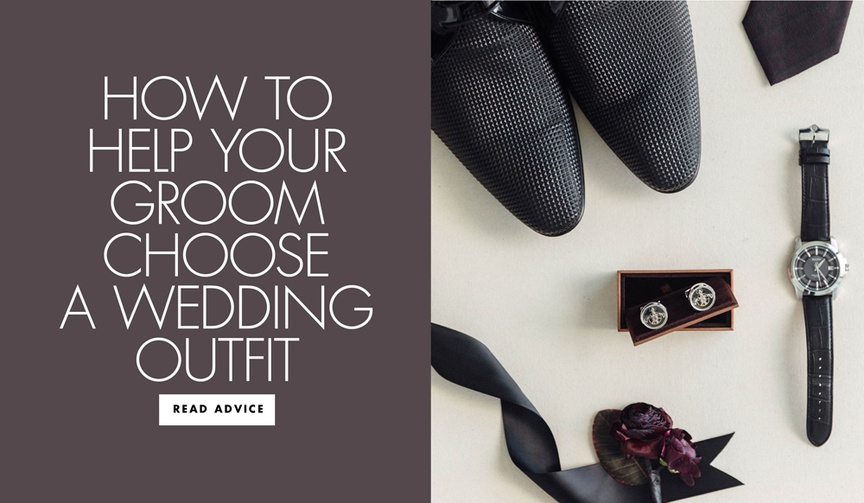 how to help your groom choose a wedding outfit and accessories 10 style tips for the perfect look