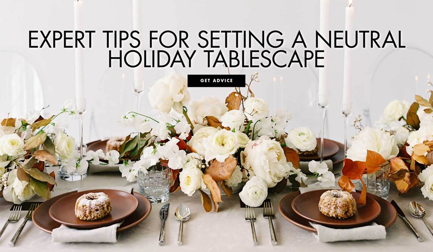 expert tips for setting a neutral holiday tablescape wedding table ideas entertaining holiday party