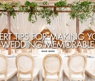 expert tips for making your wedding memorable wedding reception wow factor experience ideas