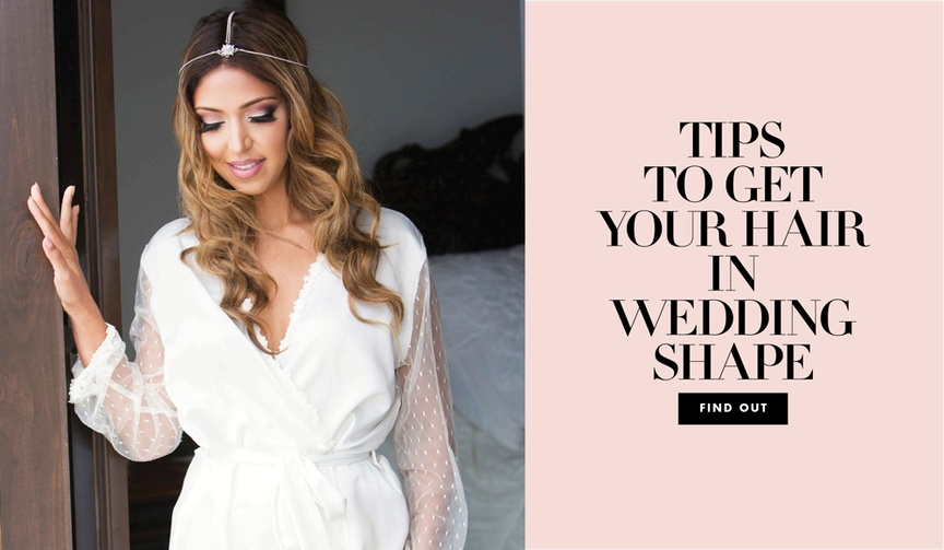 make your hair healthy for your wedding, growing hair out for wedding