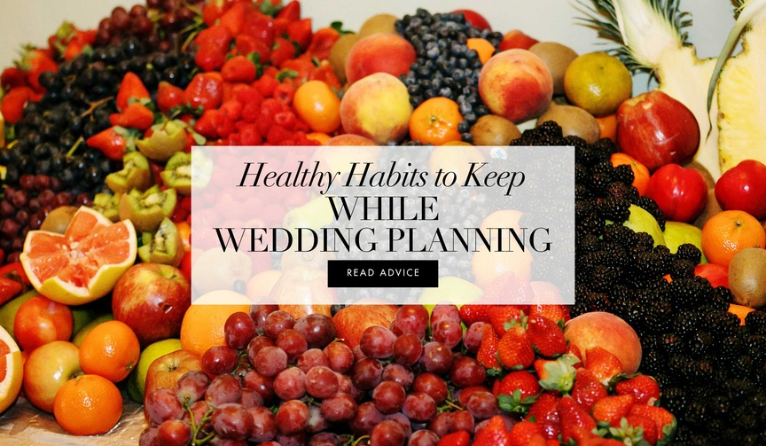 How to stay healthy while planning your wedding