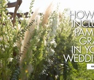 how to include pampas grass in your wedding ceremony and reception trend