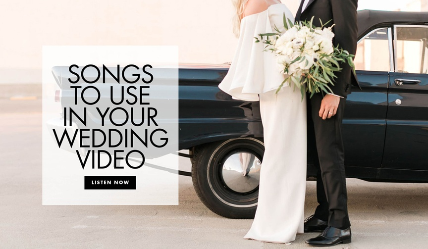 which songs to use for your wedding video