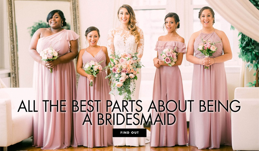 all the best parts about being a bridesmaid perks of the honor attendants