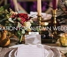 Inspiration for autumn weddings or fall hue theme wedding decor