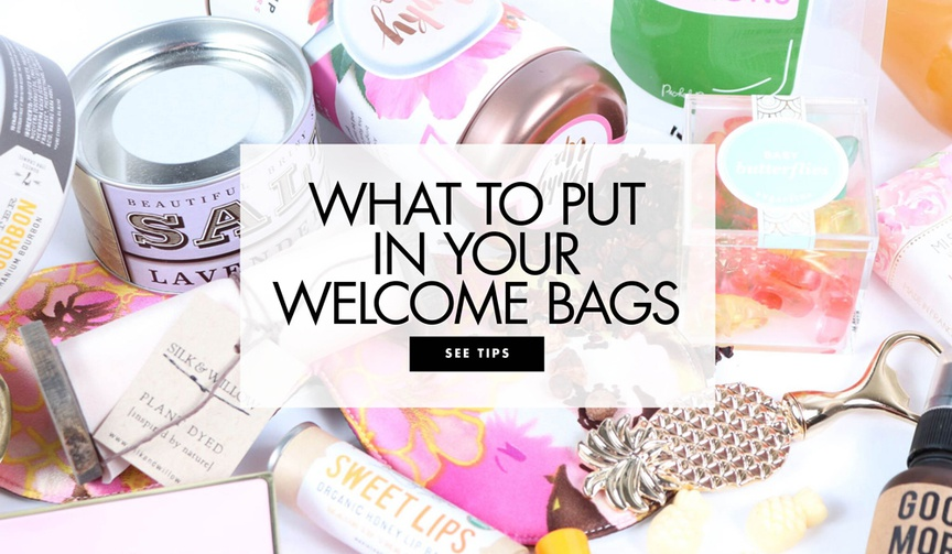 What to put in your welcome bags the welcome bag committee