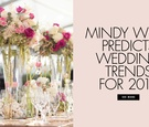 Wedding trends for 2018 predicted by celebrity wedding planner Mindy Weiss
