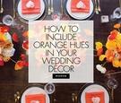 how to ways to include orange colors hues tones wedding decor elements offbeat unique scheme