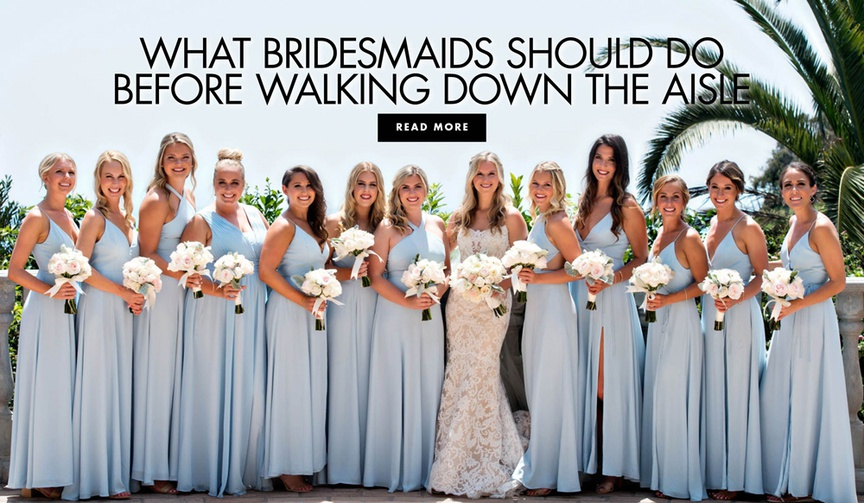 What bridesmaids should do before walking down the aisle how to prepare to walk down the aisle