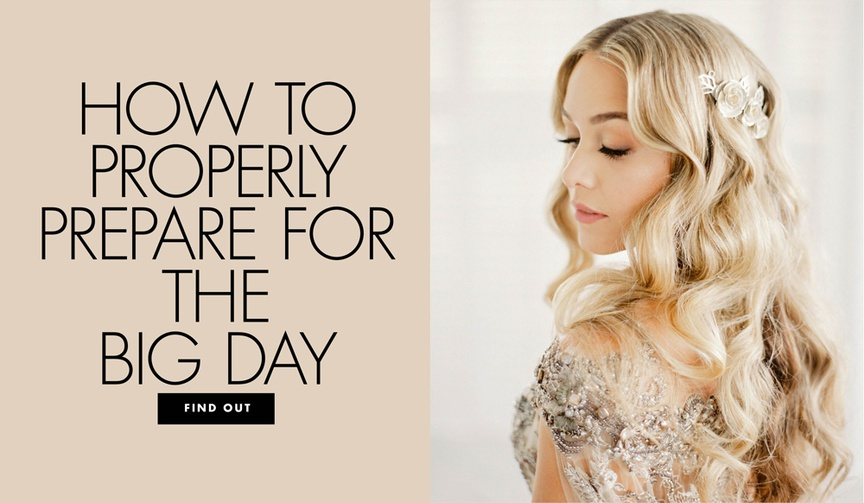 how to properly prepare for the big day wedding beauty tips and products