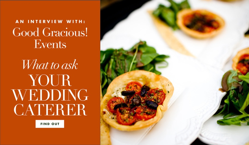 What to ask your wedding caterer an interview with Good Gracious events