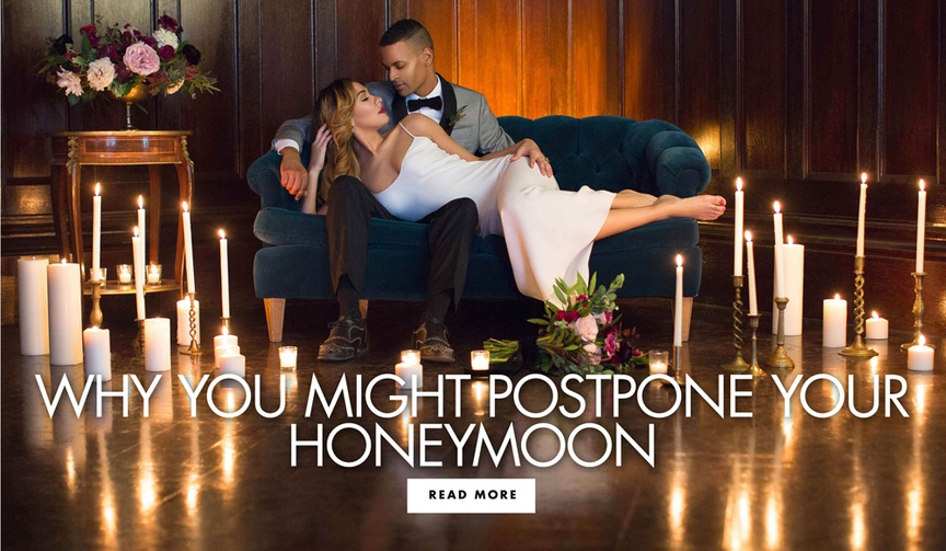 why brides and grooms might postpone their honeymoon, bride laying across groom on couch