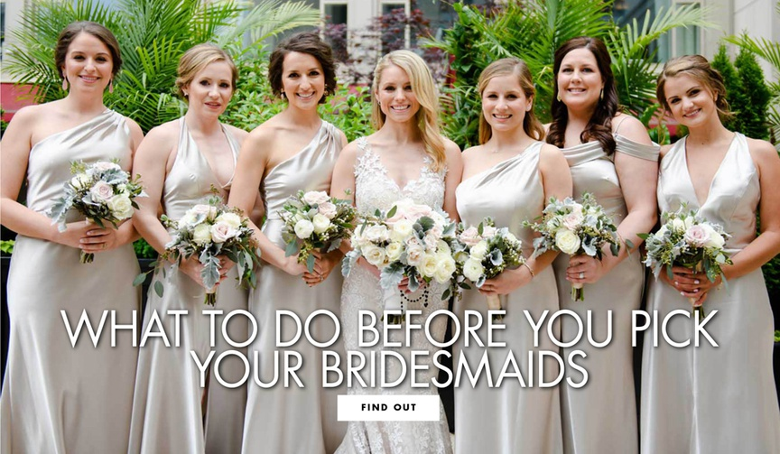 what to do before you pick your bridesmaids