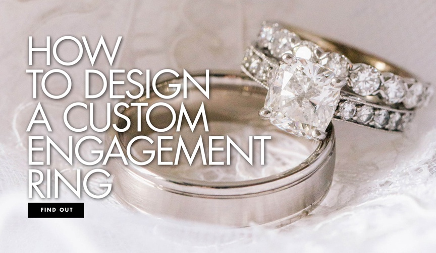 how to design a custom engagement ring