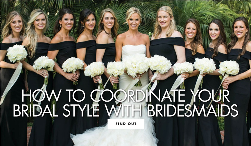 how to coordinate your bridal style with your bridesmaids