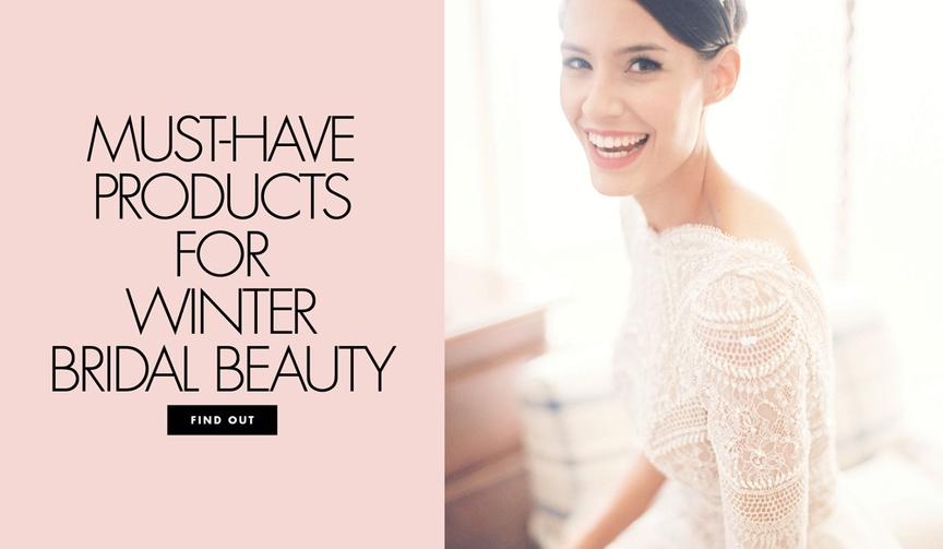 Must have products for winter bridal beauty wedding beauty products for brides