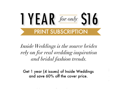 Subscription, 1 year only $16, Inside Weddings, brides inspiration, fashion trends, 4 issues, 60% off