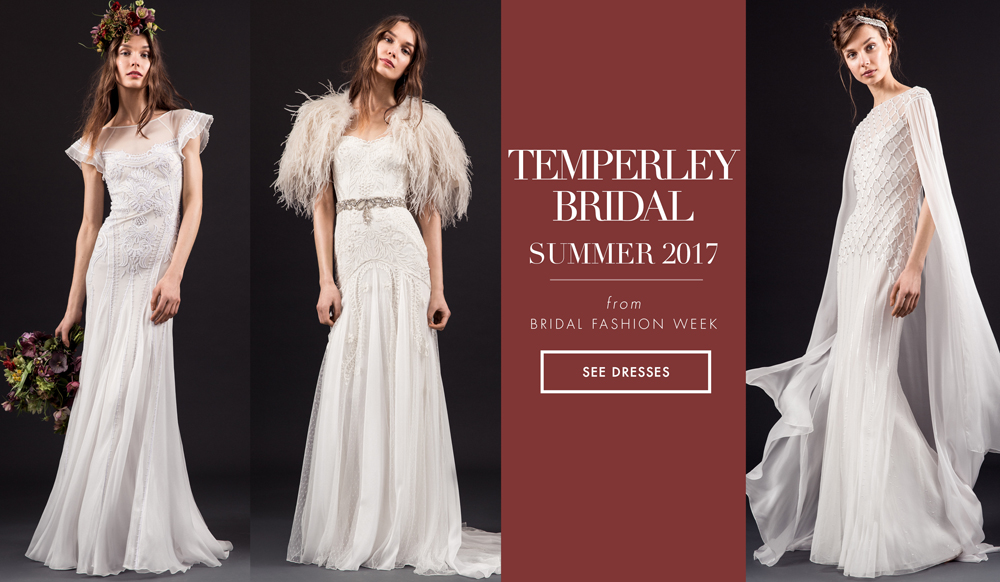 Temperley Wedding Gowns: Wedding Dresses: Temperley Bridal Summer 2017 Collection