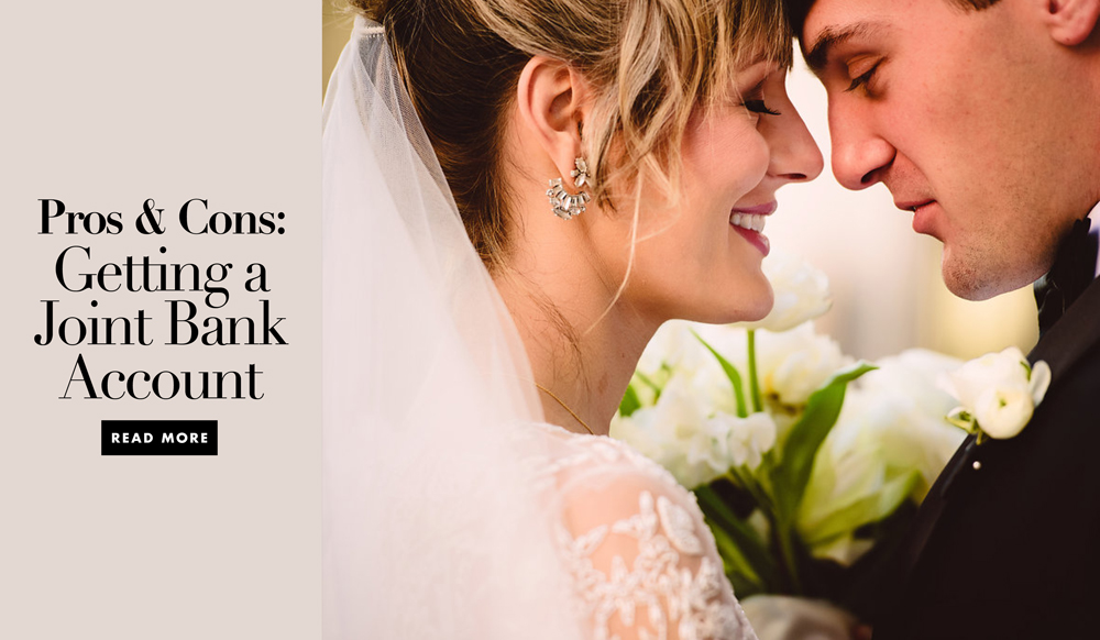Pros and Cons: A Joint Bank Account After the Wedding