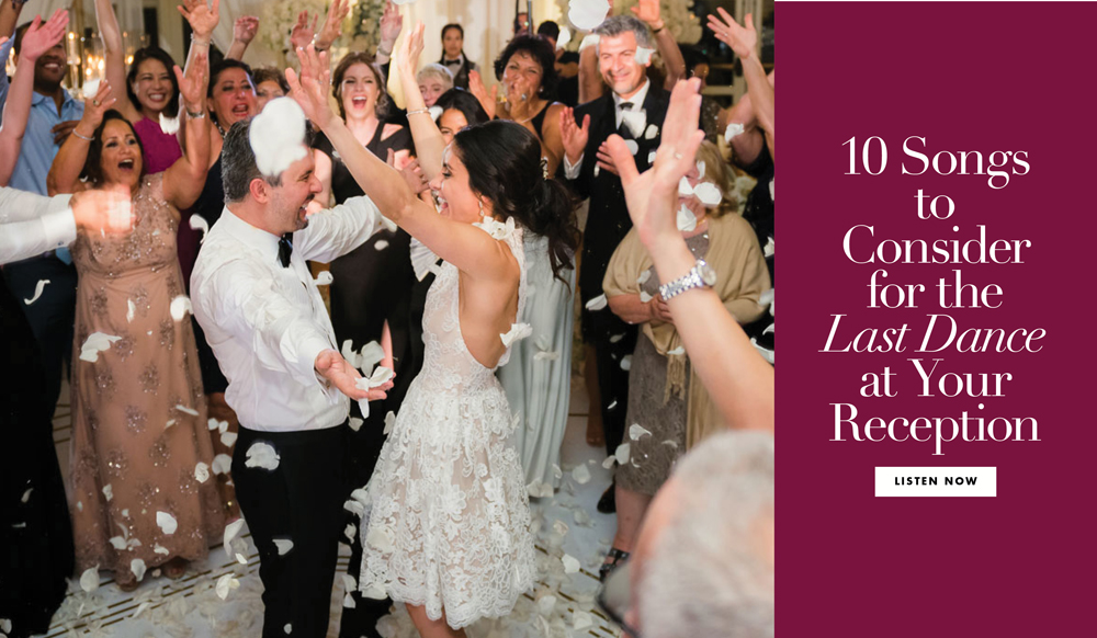 10 Songs To Consider For The Last Dance At Your Reception